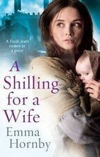 A Shilling for a Wife, Hornby, Emma, New