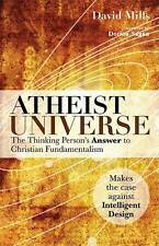 Atheist Universe: The Thinking Person's Answer to Christian Fundamentalism Mills