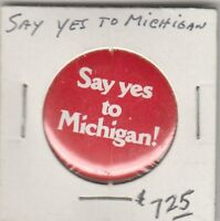 (O)  Token - Say Yes To Michigan Pin - Red and White