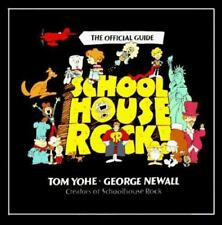 Schoolhouse Rock!: The Official Guide by Tom Yohe; George Newall