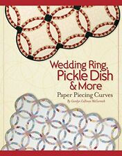 Wedding Ring,Pickle Dish and More:Paper Piecing Curves by Carolyn McCormick