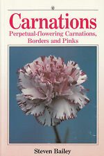 Carnations: Perpetual-flowering Carnations, Borders and Pinks by Steven...