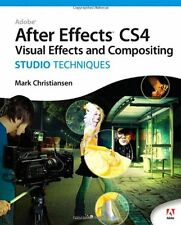 Adobe After Effects CS4 Visual Effects and Compositing Studio Techniques by Mark