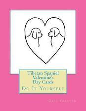 Tibetan Spaniel Valentine's Day Cards : Do It Yourself by Gail Forsyth (2016,.