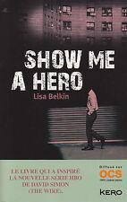 SHOW ME A HERO Lisa BELKIN roman thriller fantastique livre Série OCS en françai