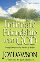 Intimate Friendship With God: Through Understanding The Fear Of The Lord: By ...