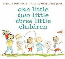 ONE LITTLE TWO LITTLE THREE LITTLE CHILDREN - DIPUCCHIO, KELLY/ LUNDQUIST, MARY