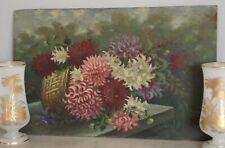 Ancienne Huile panneau peinture tableau panier dahlias signée 1900 XIX 19TH