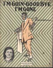 I'm Goin Good Bye I'm Gone 1912 Large Format Sheet Music