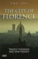 City Of Florence: Historical Vistas y Personal Sightings por Lewis , R.w.b