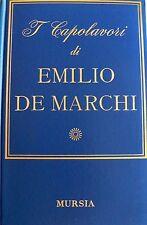 I CAPOLAVORI DI EMILIO DE MARCHI. A CURA DI LUCIANO NICASTRO. MURSIA 1967