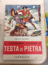 LIBRO LE STRAORDINARIE AVVENTURE DI TESTA DI PIETRA SALGARI CARROCCIO 1954