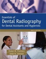 Essentials of Dental Radiography by Evelyn M. Thomson and Orlen Johnson...