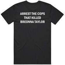 Arrest The Cops That Killed Breonna Taylor Black Lives Matter T Shirt