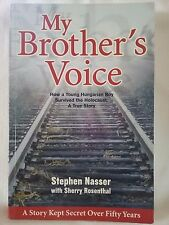 SIGNED My Brother's Voice How Young Hungarian Boy Survived Holocaust 1st Ed 2003