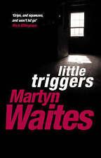 Little Triggers (Stephen Larkin), Martyn Waites, New Book
