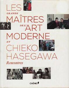 Les grands maîtres de l'art moderne et Chieko Hasegawa - Rencontres