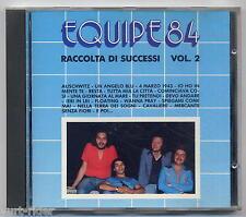 EQUIPE 84 Raccolta di Successi vol 2 - CD compilation -come nuovo-excellent