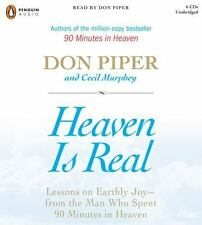 Heaven Is Real : Lessons on Earthly Joy - From the Man Who Spent 90 Minutes in