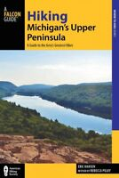 Hiking Michigan's Upper Peninsula : A Guide to the Area's Greatest Hikes, Pap...