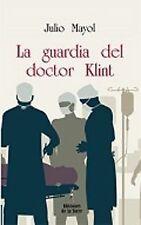 La guardia del doctor klint. NUEVO. Nacional URGENTE/Internac. económico. NOVELA