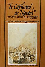 LE CARNAVAL DE NANTES EN CARTES POSTALES PAR R. MAUSSION, G. GRENET ET H. BOUYER