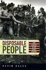 Disposable People : New Slavery in the Global Economy by Kevin Bales (1999,...