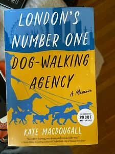London's Number One Dog-Walking Agency by Kate MacDougall 7/21 UNCORRECTED PROOF