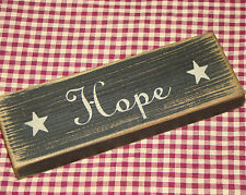 """HOPE""  Rustic Primitive Country Farmhouse Wood message block/sign"
