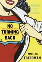 No Turning Back: The History of Feminism and the Future of Women by Freedman, Es