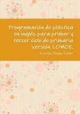 Programacion de Plastica en Ingles para Primer y Tercer Ciclo de Primaria...