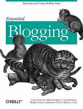 Essential Blogging: Selecting and Using Weblog Tools: By Doctorow, Cory, Dorn...