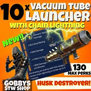 FORTNITE Save The World - 10 x PL130 VACUUM TUBE LAUNCHER WITH LIGHTNING CHAIN !