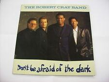 ROBERT CRAY - DON'T BE AFRAID OF THE DARK - LP VINYL EXCELLENT 1988