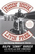 Ridin' High, Livin' Free: Hell-Raising Motorcycle Stories (Paperback or Softback
