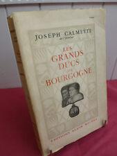 LES GRANDS DUCS DE BOURGOGNE Joseph Calmette