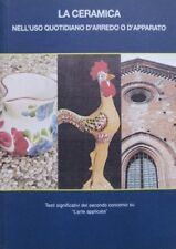 La ceramica nell'uso quotidiano d'arredo o d'apparato: testi significativi del s