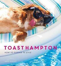 Toasthampton: How to Summer in Style by Katie Sturino (Hardback, 2016)