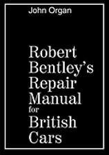 ROBERT BENTLEY'S REPAIR MANUAL FOR BRITISH CARS - NEW PAPERBACK BOOK
