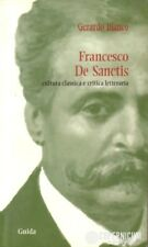 Francesco De Sanctis: cultura classica e critica letteraria - Gerardo Bianco
