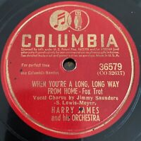 "1942 jazz HARRY JAMES ""WHEN YOU'RE A LONG LONG WAY FROM HOME"" 78 COLUMBIA 36579"