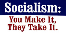 Wholesale Lot of 6 Socialism: You Make It They Take It Decal Bumper Sticker