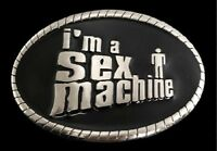 I'M A SEX MACHINE BELT BUCKLE BUCKLES BOUCLE DE CEINTURES