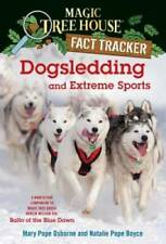 Dogsledding and Extreme Sports: A Nonfiction Companion to Magic Tree - VERY GOOD