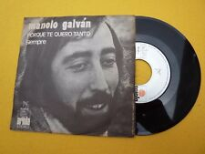 "Manolo Galvan porque te quiero tanto (VG+/VG+) Juan Pardo 1972  single 7"" Ç"