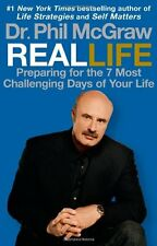 Real Life: Preparing for the 7 Most Challenging Days of Your Life by Dr. Phil Mc