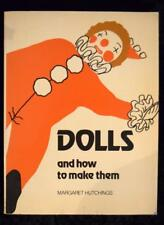 DOLLS and How To Make Them by Margaret Hutchings - Ultimate Doll-making Book