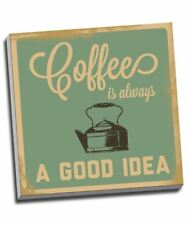 "Kitchen Canvas Print Art Retro Coffee Is Always A Good Idea 20x20"""