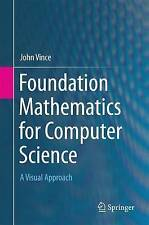 Foundation Mathematics for Computer Science: A Visual Approach by John Vince