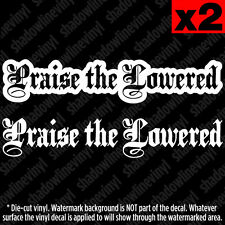 PRAISE THE LOWERED Decal Sticker JDM Euro stance static coilover drift fatlace